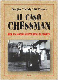 Il caso Chessman. Per un metodo senza pena di morte
