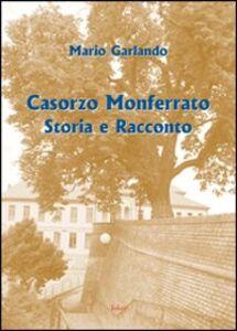 Casorzo Monferrato. Storia e racconto