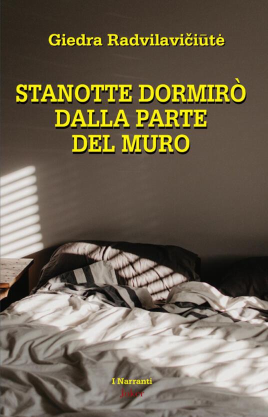 Stanotte dormirò dal lato del muro - Giedra Radvilaviciute - copertina