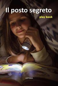 Il posto segreto. Play book