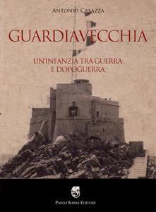 Voluntariadobaleares2014.es Guardiavecchia. Un'infanzia tra guerra e dopoguerra Image