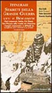 Itinerari segreti della grande guerra nelle Dolomiti. Vol. 2: Dal Lagazuoi, Fanis, Col Rosà, Son Póuses alla Croda de r'Ancóna: i luoghi nascosti e difficili da scoprire tra i boschi e le crode.