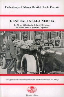 Generali nella nebbia. Le trentasei ore di battaglia della 43ª divisione da Monte Nero al ponte di Caporetto