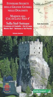 Listadelpopolo.it Itinerari segreti della grande guerra nelle Dolomiti. Vol. 10: Marmolada, Col di Lana, Sief 4°, Sella Sief, Settsass. Image