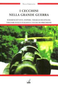 I I cecchini nella grande guerra e i fucili di precisione - Giammetta Rocco - wuz.it