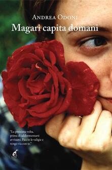 Magari capita domani - Andrea Odoni - ebook