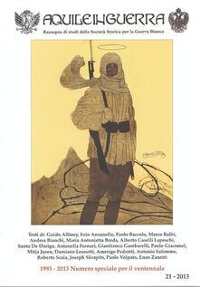 Aquile in guerra. Rassegna di studi della Società storica per la guerra bianca 1993-2013. Numero speciale per il ventennale. Vol. 21.pdf