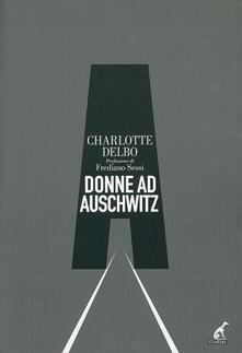 Donne a Auschwitz - Charlotte Delbo - copertina