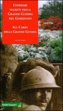 Ilmeglio-delweb.it Itinerari segreti della grande guerra nel goriziano. Vol. 3: Sul Carso della grande guerra. Image