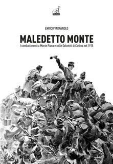 Maledetto monte. I combattimenti a monte Piana e nelle Dolomiti di Cortina nel 1915.pdf