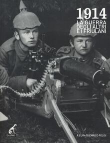 Daddyswing.es 1914. La grande guerra degli altri e i friulani. Ediz. illustrata. Con DVD Image