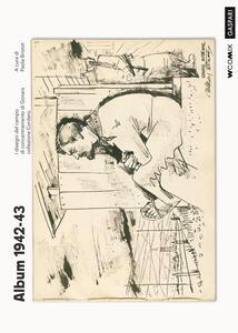 Album 1942-43. I disegni del campo di concentramento di Gonars. Collezione Cordaro