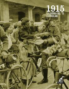 1915. La guerra del 15 e i friulani. Con DVD.pdf