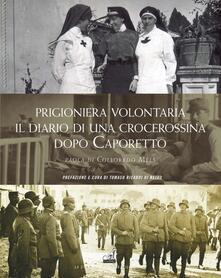 Ristorantezintonio.it Prigioniera volontaria. Il diario di una crocerossina a Udine dopo Caporetto Image