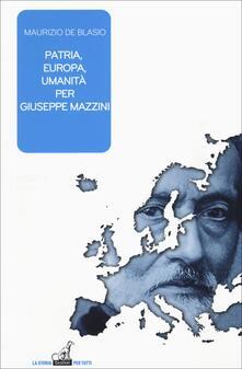 Patria, Europa, umanità per Giuseppe Mazzini