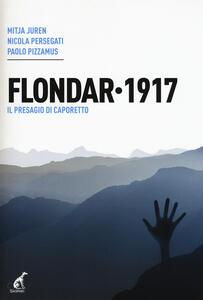 Flondar 1917. Il presagio di Caporetto - Mitja Juren,Nicola Persegati,Paolo Pizzamus - copertina