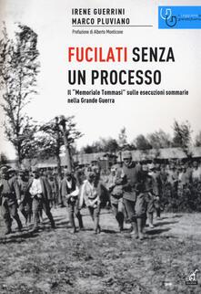 Festivalpatudocanario.es Fucilati senza processo. Il «Memoriale Tommasi» sulle esecuzioni sommarie nella Grande Guerra Image