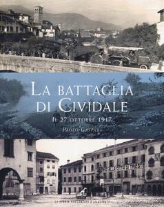 La battaglia di Cividale. Il 27 ottobre 1917