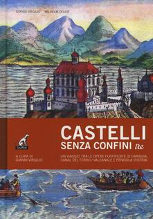 Premioquesti.it Castelli senza confini. Vol. 3: viaggio tra le opere fortificate di Carinzia, Canal del Ferro/Valcanale e penisola d'Istria, Un. Image