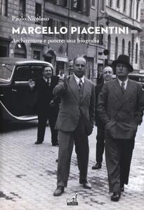 Marcello Piacentini. Architettura e potere: una biografia