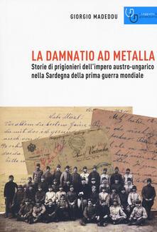 Ipabsantonioabatetrino.it La damnatio ad metalla. Storie dei prigionieri dell'impero austro-ungarico nella Sardegna della prima guerra mondiale Image