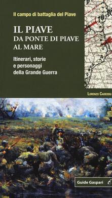 Squillogame.it Il Piave. Da Ponte di Piave al mare. Itinerari, storie e personaggi della grande guerra Image