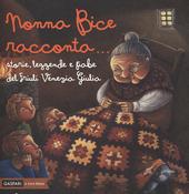 Copertina  Nonna Bice racconta... : storie, leggende e fiabe del Friuli Venezia Giulia