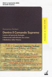 Copertina  Dentro il comando supremo : l'amico del generale Badoglio : il memoriale dell'ufficiale che scrisse il Bollettino della vittoria
