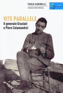 Letterarioprimopiano.it Vite parallele. Il generale Graziani e Piero Calamandrei Image