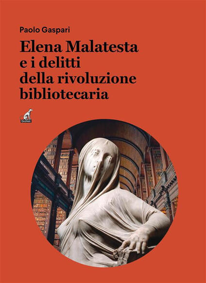 Elena Malatesta e i delitti della rivoluzione bibliotecaria - Paolo Gaspari - ebook