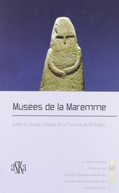 Mus es de la Maremme. Guide du r seau mus al de la Province de Grosseto