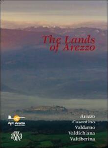 The lands of Arezzo. Arezzo, Casentino, Valdarno, Valdichiana, Valtiberina. Cofanetto - copertina