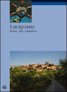 Lucignano. Storia, arte, tradizioni
