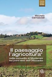 Il paesaggio e l'agricoltura nella comunita di Monteroni nei primi anni dell'Ottocento