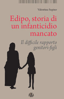 Ristorantezintonio.it Edipo. Storia di un infanticidio mancato. Il difficile rapporto genitori-figli Image
