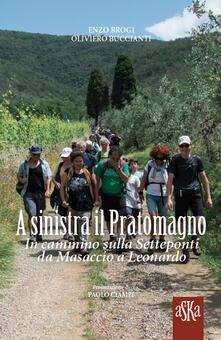 Voluntariadobaleares2014.es A sinistra il Pratomagno. In cammino sulla Setteponti da Masaccio a Leonardo Image
