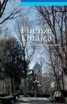 Warholgenova.it Firenze ebraica. Itinerario illustrato Image