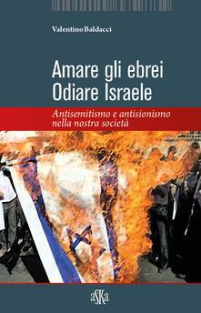 Amatigota.it Amare gli ebrei, odiare Israele. Antisemitismo e antisionismo nella nostra società Image