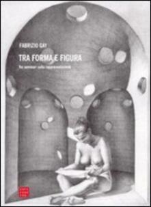 Lpgcsostenible.es Tra forma e figura. Tre seminari sulla rappresentazione Image