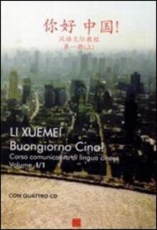 Parcoarenas.it Buongiorno Cina! Corso comunicativo di lingua cinese. Con 4 CD. Vol. 1 Image