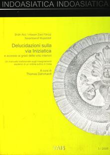 Indoasiatica (2005). Vol. 3: Delucidazioni sulla via iniziatica e accesso ai gradi delle virtù interiori. Un manuale tradizionale sugli insegnamenti esoterici di un ordine sufico.....pdf
