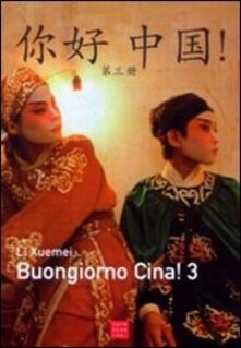 Premioquesti.it Buongiorno Cina! Corso comunicativo di lingua cinese. Con CD-Audio. Vol. 3 Image