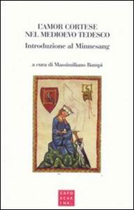 L' amor cortese nel Medioevo tedesco. Introduzione al Minnesang