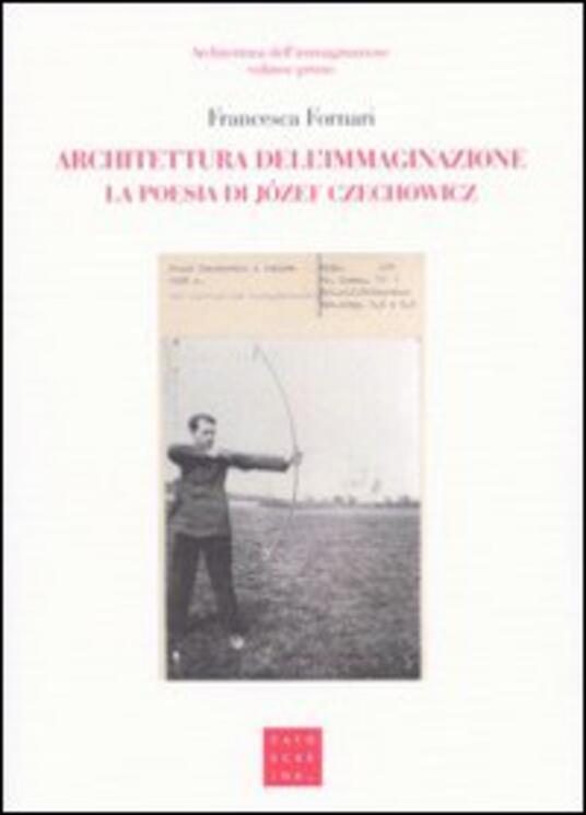 Architettura dell'immaginazione. La poesia di Józef Czechowicz - copertina