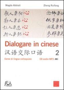 Premioquesti.it Dialogare in cinese 2. Corso di lingua colloquiale. Con CD Audio Image