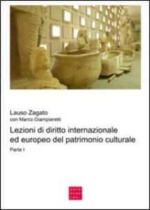 Lezioni di diritto internazionale ed europeo del patrimonio culturale. Vol. 1