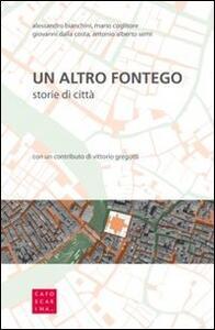 Un altro Fontego. Storie di città