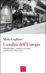 I confini dell'Europa. Globalizzazioni, conquiste, tecnologie tra Ottocento e Novecento