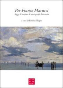 Per Franco Marucci. Saggi di teoria e di storiografia letteraria. Ediz. italiana e inglese