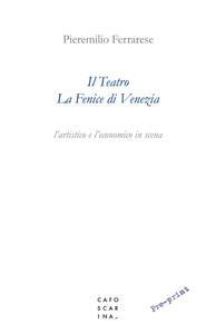 Il teatro La Fenice di Venezia. L'artistico e l'economico in scena